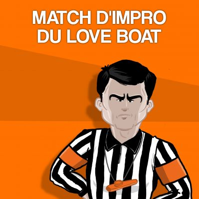 Matches Internationaux : Love Boat